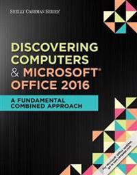 Shelly Cashman Series (R) Discovering Computers & Microsoft (R) Office 365 & Office 2016