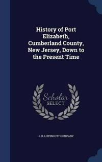 History of Port Elizabeth, Cumberland County, New Jersey, Down to the Present Time