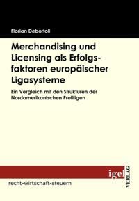 Merchandising und Licensing als Erfolgsfaktoren europaischer Ligasysteme