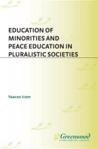 Education of Minorities and Peace Education in Pluralistic Societies