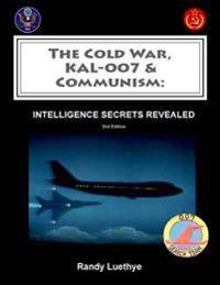 The Cold War, Kal-007 & Communism: Intelligence Secrets Revealed