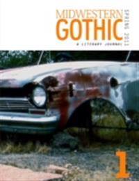 Midwestern Gothic: Spring 2011 Issue 1