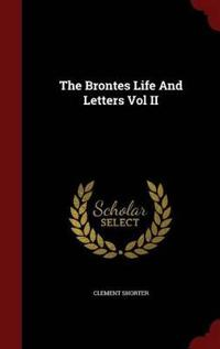 The Brontes Life and Letters Vol II