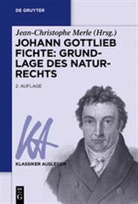 Johann Gottlieb Fichte: Grundlage Des Naturrechts