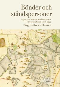 Bönder och ståndspersoner : ägare och brukare av skattegårdar i Färentuna härad 1718-1795