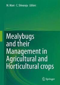 Mealybugs and Their Management in Agricultural and Horticultural Crops