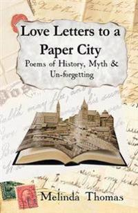 Love Letters to a Paper City