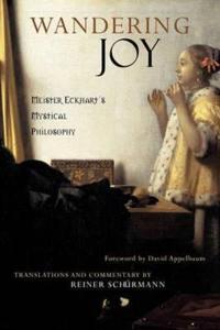 Wandering Joy: Meister Eckhart S Mystical Philosophy