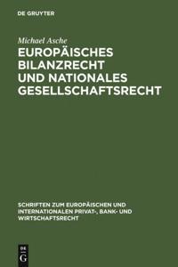 Europaisches Bilanzrecht und nationales Gesellschaftsrecht
