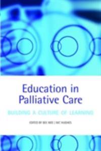 Education in Palliative Care Building a Culture of Learning