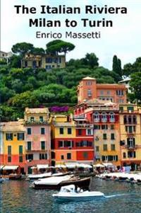The Italian Riviera - Milan to Turin