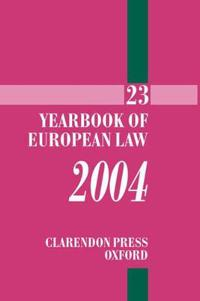 Yearbook of European Law 2004: Volume 23