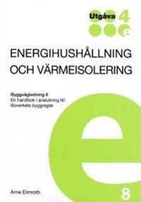 Energihushållning & värmeisolering. Byggvägledning 8. Utg 4