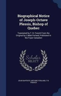 Biographical Notice of Joseph-Octave Plessis, Bishop of Quebec