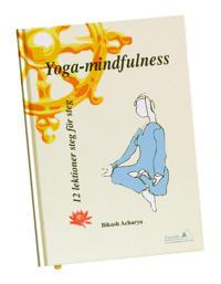 Yoga-mindfulness : 12 lektioner steg för steg