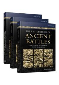 The Encyclopedia of Ancient Battles, 3 Volume Set
