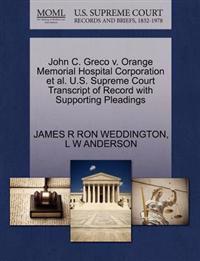 John C. Greco V. Orange Memorial Hospital Corporation et al. U.S. Supreme Court Transcript of Record with Supporting Pleadings