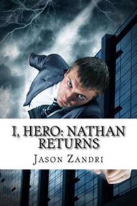 I, Hero: Nathan Returns
