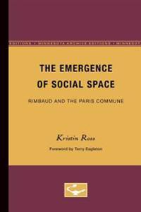 Emergence of Social Space: Rimbaud and the Paris Commune (Minnesota Archive Editions)