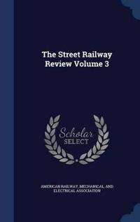 The Street Railway Review Volume 3