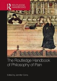 The Routledge Handbook of Philosophy of Pain