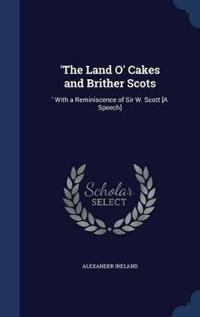 'The Land O' Cakes and Brither Scots