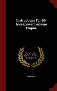Instructions for 80-Horsepower Lerhone Engine
