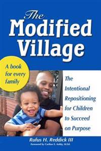 The Modified Village: The Intentional Repositioning for Children to Succeed on Purpose