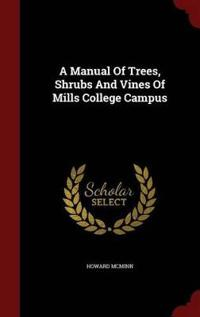 A Manual of Trees, Shrubs and Vines of Mills College Campus