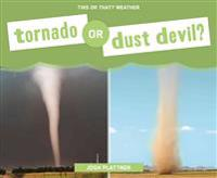Tornado or Dust Devil?