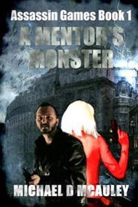 A Mentor's Monster ( Assassin Games Book 1 )