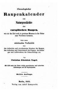 Chronologischer Raupenkalender Oder Naturgeschichte Aller Europaischen Raupen