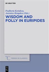 Wisdom and Folly in Euripides