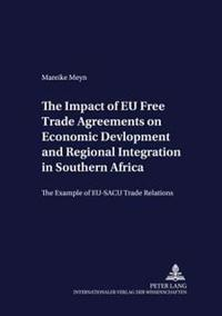 The Impact of Eu Free Trade Agreements on Economic Development and Regional Integration in Southern Africa: The Example of Eu-Sacu Trade Relations