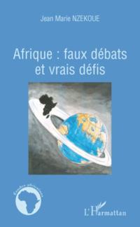 Afrique: faux debats et vraisdefis