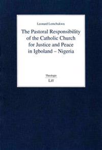 The Pastoral Responsibility of the Catholic Church for Justice and Peace in Igboland - Nigeria