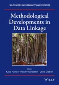 Methodological Developments in Data Linkage