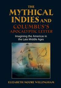Mythical Indies and Columbus's Apocalyptic Letter