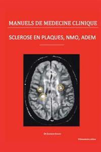 Sclerose En Plaques, Nmo, Adem: Le Point Des Connaissances Medicales
