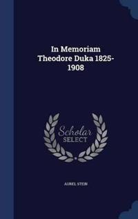 In Memoriam Theodore Duka 1825-1908