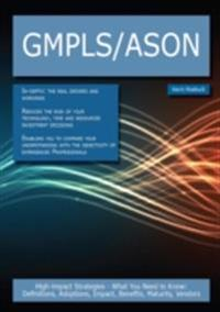 GMPLS/ASON: High-impact Strategies - What You Need to Know: Definitions, Adoptions, Impact, Benefits, Maturity, Vendors