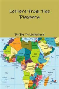 Fly Ty Unchained Presents - Letters from the Diaspora - Featuring Various Writers and Poets
