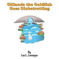 Gillanda the guldfish Goes Globetrödting - Leo L. Levesque - böcker (9781517255251)     Bokhandel
