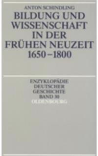 Bildung und Wissenschaft in der Fruhen Neuzeit 1650-1800