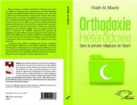 Orthodoxie et heterodoxie dans la pensee religieuse de l'isl