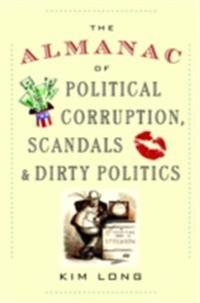 Almanac of Political Corruption, Scandals, and Dirty Politics