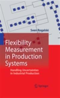 Flexibility Measurement in Production Systems