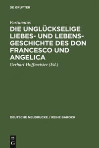 Die ungluckselige Liebes- und Lebens-Geschichte des Don Francesco und Angelica
