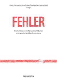 Fehler: Ihre Funktionen im Kontext individueller und gesellschaftlicher Entwicklung. Errors: Their Functions in Context of Individual and Societal Development