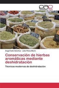 Conservacion de Hierbas Aromaticas Mediante Deshidratacion